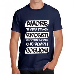 T-shirt Amore riposati è tutto il giorno che rompi le p...